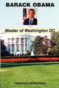 Barack Obama - Master of Washington DC