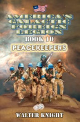 America's Galactic Foreign Legion - Book 10