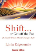 Shift... or Get Off the Pot
