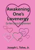Awakening One's Lovenergy