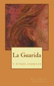 La Guarida, y Otros Cuentos [Spanish]