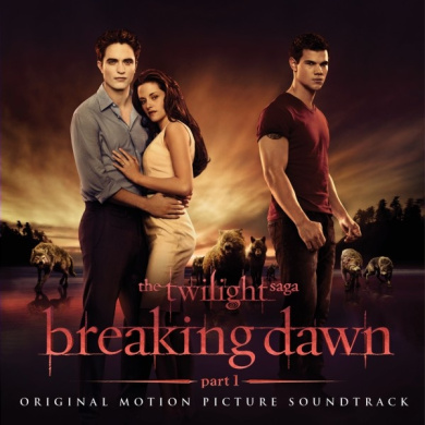 The Twilight Saga: Breaking Dawn, Part 1: Original Motion Picture Soundtrack