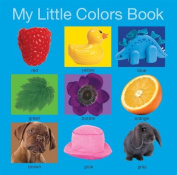 My Little Colors Book (My Little Books) [Board book]