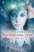 Lor Mandela - Destruction from Twins