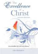 The Excellence of Christ - An Encounter with the Savior