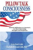 Pillow Talk Consciousness
