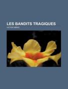 Les Bandits Tragiques [FRE]