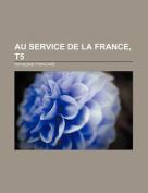 Au Service de La France, T5 [FRE]