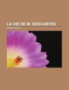 La Vie de M. Descartes [FRE]