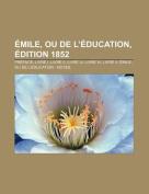 Emile, Ou de L'Education, Edition 1852 [FRE]