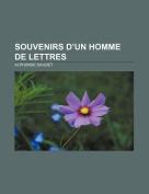 Souvenirs D'Un Homme de Lettres [FRE]