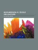Insoumission A L'Ecole Obligatoire [FRE]