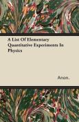 A List of Elementary Quantitative Experiments in Physics