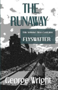 The Runaway and Flyswatter