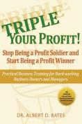 Triple Your Profit