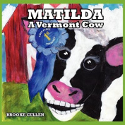 Matilda: A Vermont Cow