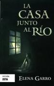 La Casa Junto Al Rio [Spanish]