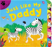 Just Like My Daddy [Board book]