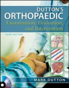 Dutton's Orthopaedic Examination Evaluation and Intervention [With DVD]