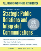 The Handbook of Strategic Public Relations and Integrated Marketing Communications 2/E