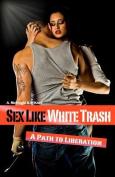 Sex Like White Trash