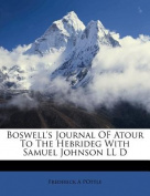 Boswell's Journal of Atour to the Hebrideg with Samuel Johnson LL D