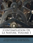 Contemplation de La Nature, Volume 1 [FRE]