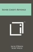 Silver Chief's Revenge