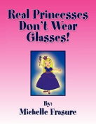 Real Princesses Don't Wear Glasses