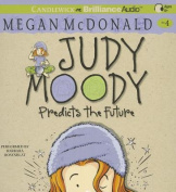 Judy Moody Predicts the Future  [Audio]
