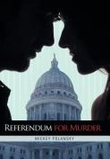 Referendum for Murder