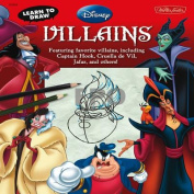 Learn to Draw Disney Villains (Learn to Draw