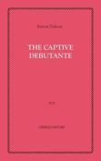 The Captive Debutante