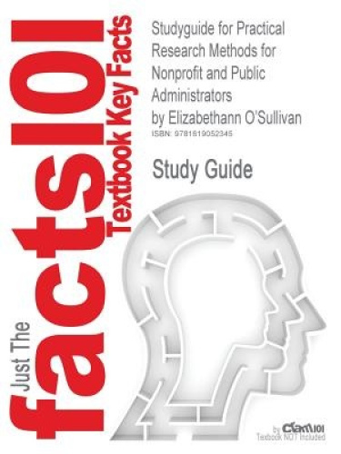 Studyguide for Practical Research Methods for Nonprofit and Public Administrator