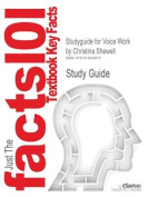 Studyguide for Voice Work by Shewell, Christina, ISBN 9780470019924