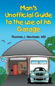 Man's Unofficial Guide to the Use of His Garage