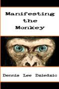 Manifesting the Monkey