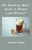 The Drinking Man's Guide to Women