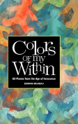 Colors of My Within - 65 Poems from the Age of Innocence