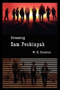 Dreaming Sam Peckinpah