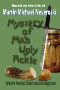 Mystery of Ma's Ugly Pickle