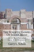 The Synoptic Gospel of Jesus Christ
