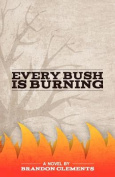 Every Bush Is Burning