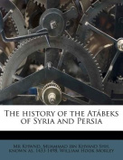 The History of the Atabeks of Syria and Persia