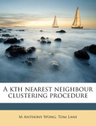 A Kth Nearest Neighbour Clustering Procedure