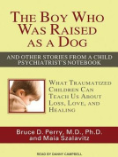 The Boy Who Was Raised as a Dog [Audio]