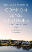 Common Sense Solutions to Real Problems