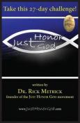 Just Honor God