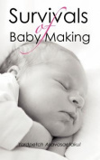 Survivals of Baby Making