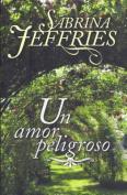 Un Amor Peligroso [Spanish]